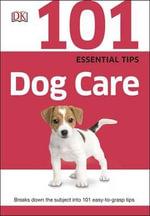 101 Essential Tips Dog Care - Dorling Kindersley