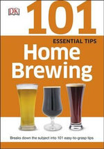101 Essential Tips Home Brewing - Dorling Kindersley