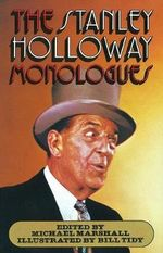 The Stanley Holloway Monologues - Stanley Holloway