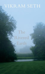 The Rivered Earth - Vikram Seth