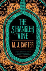 The Strangler Vine - M. J. Carter
