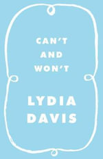 Can't and Won't - Lydia Davis