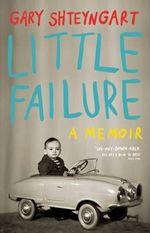 Little Failure : A Memoir - Gary Shteyngart