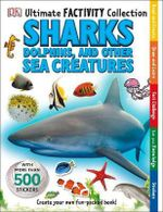 DK Ultimate Factivity Collection Sharks, Dolphins and Other Sea Creatures : With more than 500 stickers - Dorling Kindersley
