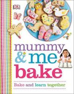 Mummy & Me Bake - Dorling Kindersley