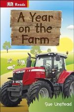 A Year on the Farm : DK Reads Beginning to Read - Sue Unstead