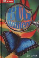 Bug Hunters : Dk Reads Reading Alone - Jen Green