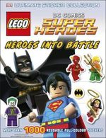 LEGO DC Super Heroes : Heroes into Battle : Ultimate Sticker Collection : More Than 1000 Reusable Full-Colour Stickers - Dorling Kindersley