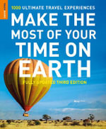 Make the Most of Your Time on Earth : Fully Updated 3rd Edition - Rough Guides