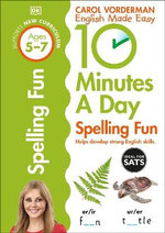 10 Minutes a Day Spelling Fun : Ages 5-7 - Carol Vorderman
