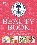 Neal's Yard Beauty Book - Dorling Kindersley