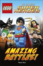 Lego DC Comics Super Heroes : Amazing Battles : DK Reader Level 2  - Dorling Kindersley