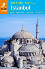 The Rough Guide to Istanbul : Rough Guide To... - Rough Guides