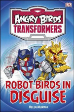 Angry Birds Transformers Robot Birds in Disguise : DK Reads Starting to Read Alone   - Dorling Kindersley