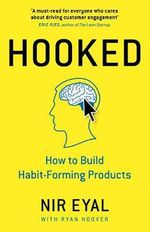 Hooked : How to Build Habit-Forming Products - Nir Eyal