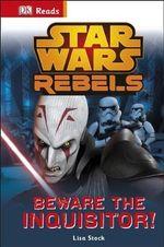 Star Wars Rebels : Beware the Inquisitor : DK Reads Starting to Read   - Dorling Kindersley