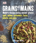 Grains as Mains - Dorling Kindersley