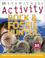 Rock & Fossil Hunter - Dorling Kindersley