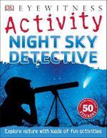 Night Sky Detective : Eyewitness Activities - Ben Morgan