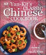 Yan Kit's Classic Chinese Cookbook - Yan-Kit So