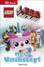 The Lego Movie Meet Unikitty! : DK Reads Starting to Read   - Shari Last