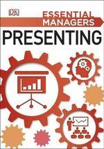 Presenting : Essential Managers Series - Dorling Kindersley
