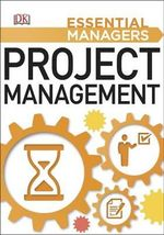 Project Management : Essential Managers Series - Dorling Kindersley