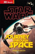 Star Wars : Journey Through Space : DK Reads: Beginning to Read - Dorling Kindersley