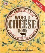 World Cheese Book - Dorling Kindersley