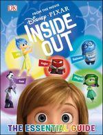 Disney Pixar : Inside Out : The Essential Guide - Dorling Kindersley
