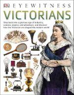 Victorians : DK Eyewitness - Dorling Kindersley