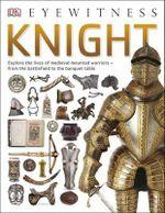 Knight : DK Eyewitness - Dorling Kindersley
