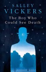 The Boy Who Could See Death - Salley Vickers