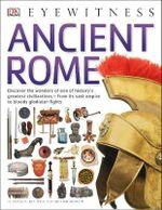 Ancient Rome : DK Eyewitness - Dorling Kindersley