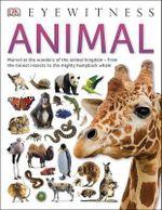 Animal : DK Eyewitness - Dorling Kindersley