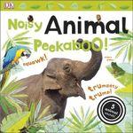 Noisy Animal Peekaboo! - Dorling Kindersley