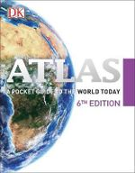 Atlas : A Pocket guide to the world today : 6th Edition - Dorling Kindersley