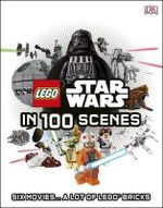 Lego Star Wars in 100 Scenes - Dorling Kindersley