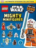 Lego Star Wars Mighty Minifigures Ultimate Sticker Collection : More Than 1000 Stickers - Dorling Kindersley
