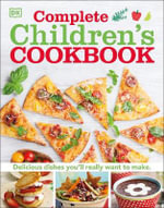 Complete Children's Cookbook - Dorling Kindersley