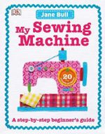 My Sewing Machine Book - Jane Bull