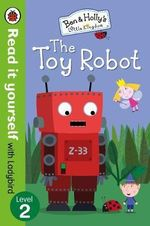Read It Yourself with Ladybird Ben and Holly's Little Kingdom : Level 2 the Toy Robot - Ladybird Ladybird