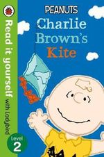 Read It Yourself with Ladybird Peanuts Charlie Brown's Kite : Level 2 - Ladybird Ladybird