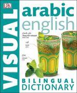 Arabic-English Bilingual Visual Dictionary : DK Bilingual Dictionaries - Dorling Kindersley