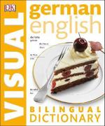 German-English Bilingual Visual Dictionary : DK Bilingual Dictionaries - Dorling Kindersley
