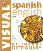 Spanish-English Bilingual Visual Dictionary : DK Bilingual Dictionaries - Dorling Kindersley