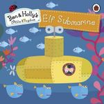 Ben and Holly's Magical Kingdom : Elf Submarine - Ladybird