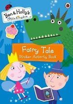 Ben and Holly's Little Kingdom : Fairy Tale Sticker Activity Book - Ladybird