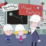 Ben and Holly's Magical Kingdom : Wand Factory - Ladybird