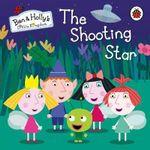 The Shooting Star : Ben & Holly's Little Kingdom - Ladybird